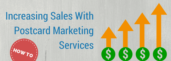 How To Increase Sales With Postcard Marketing Services