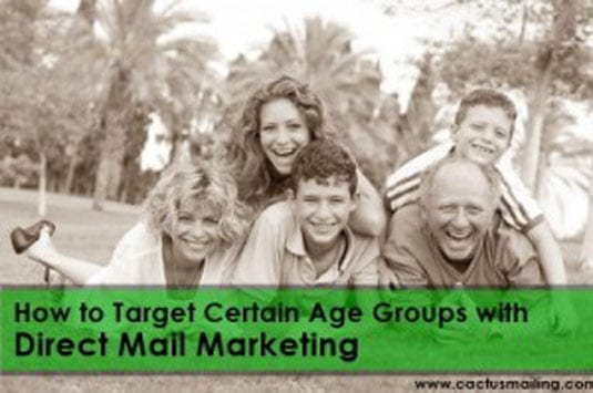 how to target certain age groups with direct mail marketing 300x199 1
